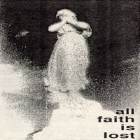 All Faith Is Lost  [Demo]