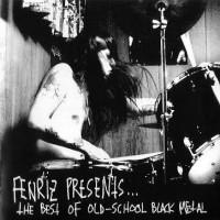 Fenriz Presents: The Best Of Old School Black Metal  [VA]