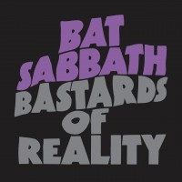 Bat Sabbath - Bastards Of Reality  [EP]
