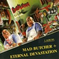 Mad Butcher / Eternal Devastation  [Compilation]