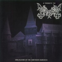 A Tribute To Mayhem: Originators Of The Northern Darkness  [VA]