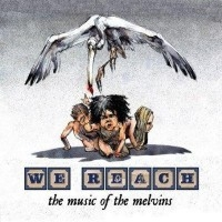 We Reach: The Music Of The Melvins  [VA]