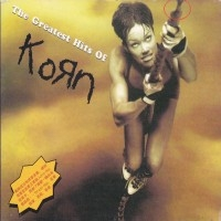 The Greatest Hits Of Korn  [Compilation]