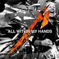 All Within My Hands (Live) / Nothing Else Matters (Live)  [Single]