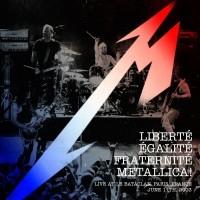 Liberté, Égalité, Fraternité, Metallica!  [Live]