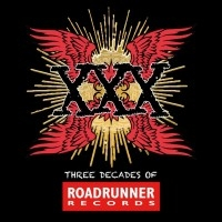 XXX: Three Decades Of Roadrunner Records  [VA]