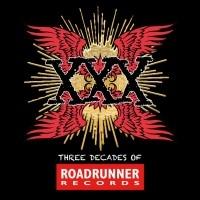 XXX: Three Decades Of Roadrunner Records  [VA]