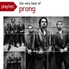 Playlist: The Very Best Of Prong  [Compilation]