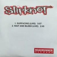 Surfacing (Live) / Wait And Bleed (Live)  [Single]