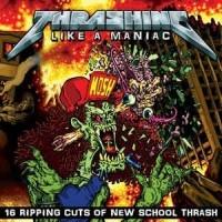 Thrashing Like A Maniac  [VA]