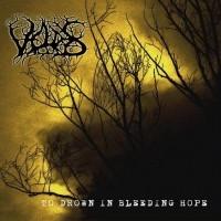 To Drown In Bleeding Hope
