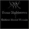 Drone Nightmares - I - Endless Mental Wounds