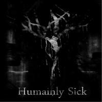 Humainly Sick