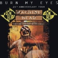 Machine Head: Burn My Eyes 25th Anniversary Euro Tour 2020